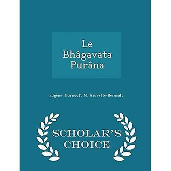 Le Bhgavata Purna  Scholars Choice Edition by Burnouf & M. HauvetteBesnault & Eugne
