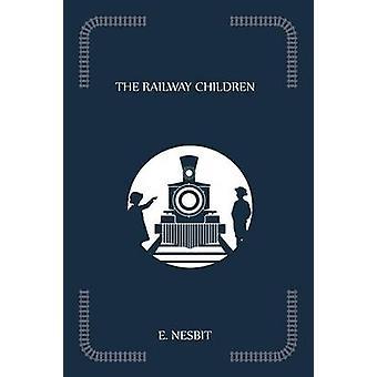 The Railway Children by Nesbit & Edith