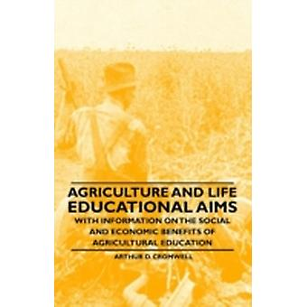 Agriculture and Life  Educational Aims  With Information on the Social and Economic Benefits of Agricultural Education by Cromwell & Arthur D.