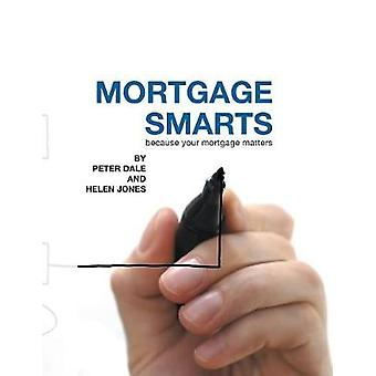 Mortgage Smarts by Dale & Peter