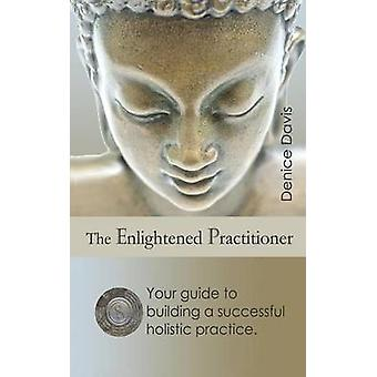 The Enlightened Practitioner by Davis & Denice