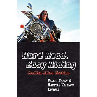 Hard Road Easy Riding Lesbian Biker Erotica by Green & Sacchi