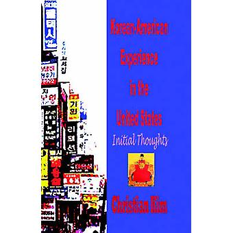 KoreanAmerican Experience in the United States Initial Thoughts Hardcover by Kim & Christian