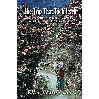 The Trip That Took Itself by Warburton & Ellen