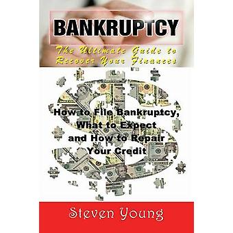 Bankruptcy The Ultimate Guide to Recover Your Finances Large Print How to File Bankruptcy What to Expect and How to Repair Yo by Young & Steven