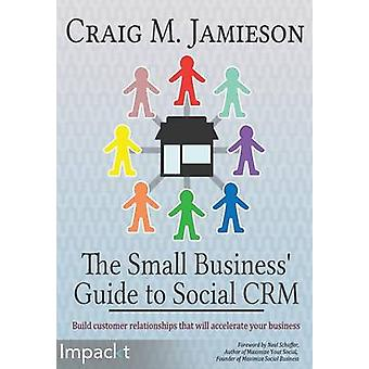 The Small Business Guide to Social Crm by Jamieson & Craig M.
