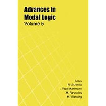 Advances in Modal Logic Volume 5 by Schmidt & R.