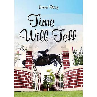 Time Will Tell Massenden Chronicles by Berry & Emma