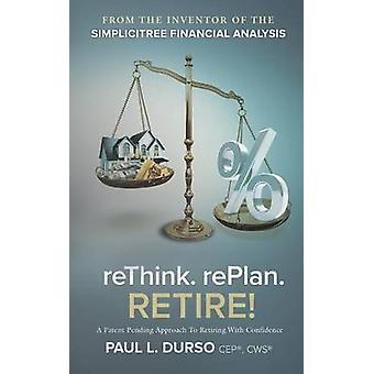 reThink. rePlan. RETIRE by Durso & Paul L