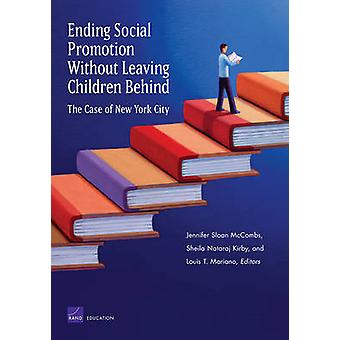 Ending Social Promotion Without Leaving Children Behind The Case of New York City by McCombs & Jennifer Sloan