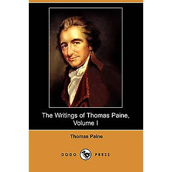The Writings of Thomas Paine Volume I 17741779 the American Crisis Dodo Press by Paine & Thomas