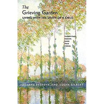 Grieving Garden - Living with the Death of a Child - Twenty Two Parent