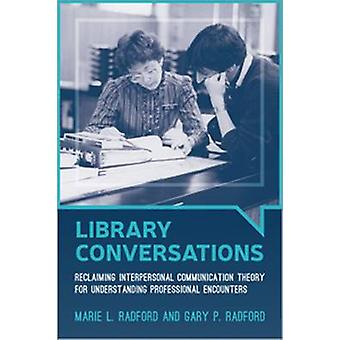 Library Conversations - Reclaiming Interpersonal Communication Theory