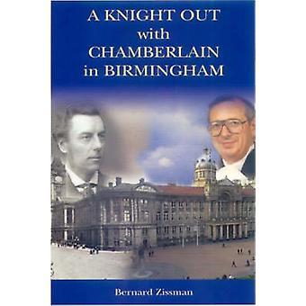 A Knight Out with Chamberlain in Birmingham by Bernard Zissman - 9780