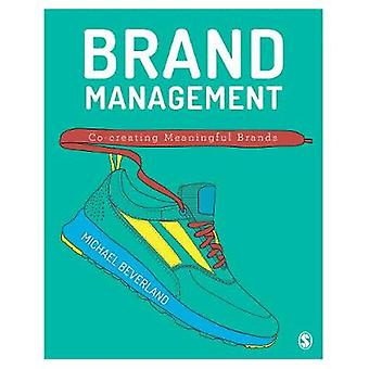 Brand Management - Co-creating Meaningful Brands by Michael B. Beverla