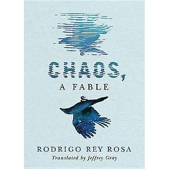 Chaos - A Fable by Rodrigo Rey Rosa - 9781542090353 Book