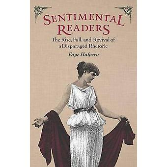Sentimental Readers - The Rise - Fall - and Revival of a Disparaged Rh