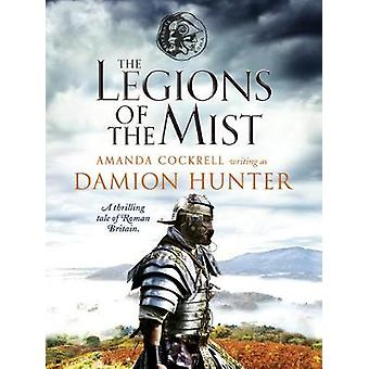 The Legions of the Mist - A gripping novel of Roman adventure by Damio