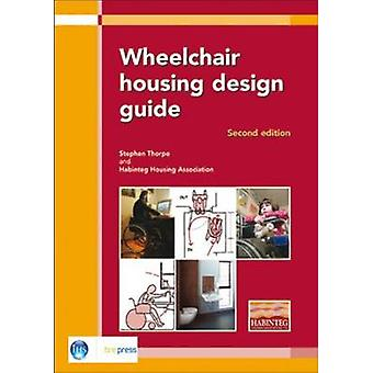 Wheelchair Housing Design Guide (2nd Revised edition) by Stephen Thor