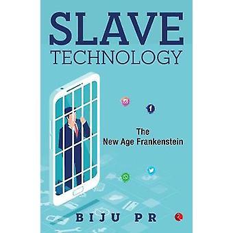 Slave Technology - The New Age Frankenstein by Biju P.R. - 97893533356