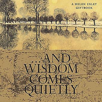 And Wisdom Comes Quietly (Wisdom)