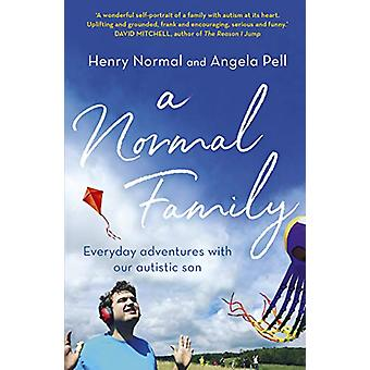 A Normal Family - Everyday adventures with our autistic son by Henry N