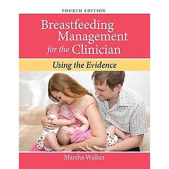 Breastfeeding Management For The Clinician by Marsha Walker - 9781284