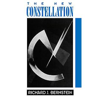 The New Constellation  The EthicalPolitical Horizons of Modernity  Postmodernity by Richard J Bernstein