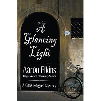 A Glancing Light by Aaron Elkins - 9781497643024 Book