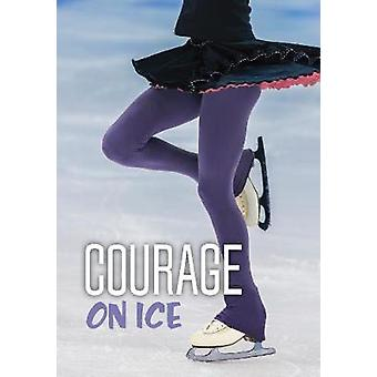Courage on Ice by Jake Maddox - 9781474789059 Book