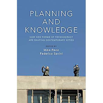 Planning and knowledge - How new forms of technocracy are shaping cont
