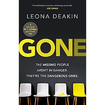 Gone - A riveting - mind-twisting new thriller that's always one step