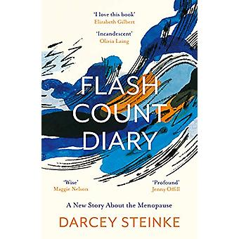 Flash Count Diary - A New Story About the Menopause von Darcey Steinke