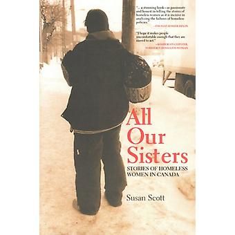 All Our Sisters - Stories of Homeless Women in Canada by Susan Scott -