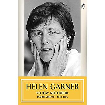 Yellow Notebook - Diaries Volume One 1978 - 1987 by Helen Garner - 978