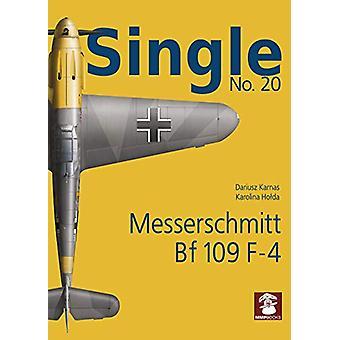 Single 20 - Messerschmitt Bf 109 F-4 by Dariusz Karnas - 9788365958945