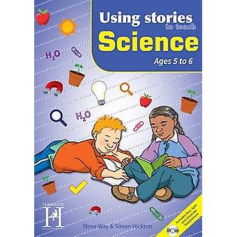 Using Stories to Teach Science 56 by Way & SteveHickton & Simon