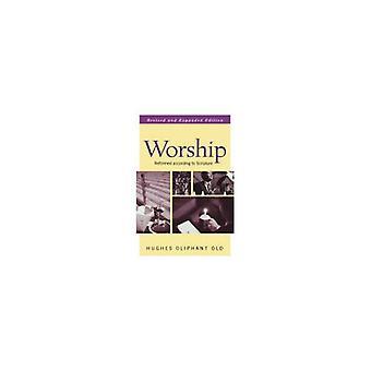 Palvonta, joka on uudistettu Hughes Oliphant Ol:n raamatun mukaan