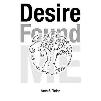 Desire Found Me by Andre Rabe - 9780993155406 Book