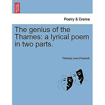 The Genius of the Thames - A Lyrical Poem in Two Parts. by Thomas Love