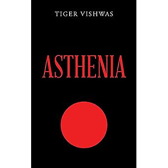 Asthenia by Tiger Vishwas - 9781543701777 Book
