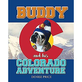 Buddy and His Colorado Adventure by Denise Price - 9781640038585 Book