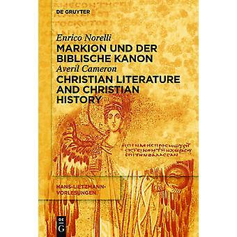 Markion Und Der Biblische Kanon / Christian Literature and Christian
