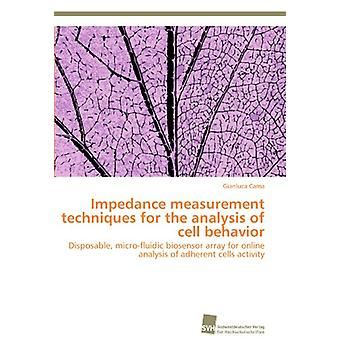 Impedance Measurement Techniques for the Analysis of Cell Behavior by