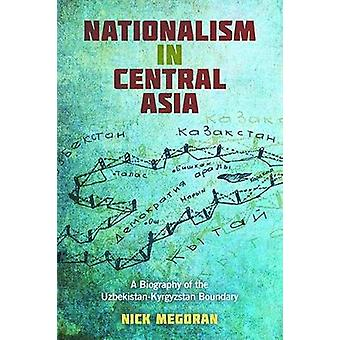 Nationalism in Central Asia by Nick Megoran