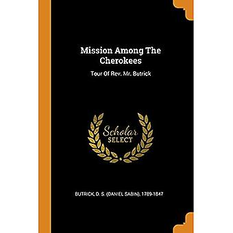 Mission Among the Cherokees: Tour of Rev. Mr. Butrick