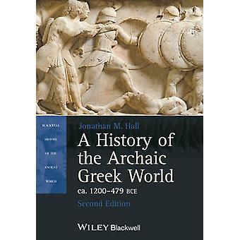 Een geschiedenis van de Archaïsche Griekse Wereld ca. 1200-479 v.Chr.