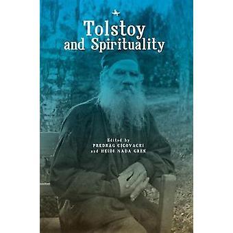Tolstoy and Spirituality by Predrag Cicovacki - 9781618118707 Book