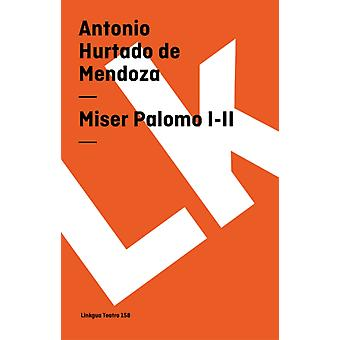 Miser Palomo III av Antonio Hurtado De Mendoza