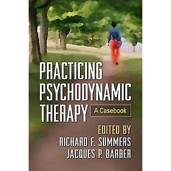 Practicing Psychodynamic Therapy by Summers